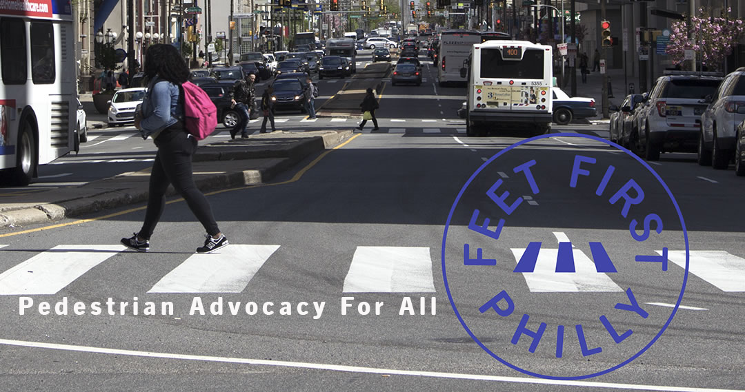 Feet First Philly Pedestrian Advocacy for all